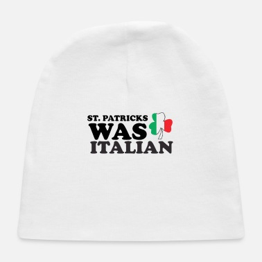 Kids Name Day St Patrick Was Italian Day Funny for Men Women Kid - Baby Cap