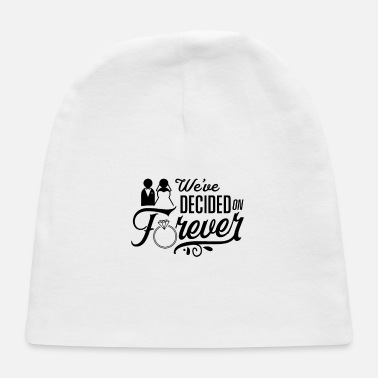 Over We've decided on forever - Baby Cap