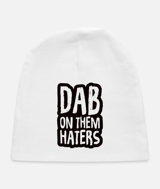 Haters Baby Hats - Dab On Them Haters - Baby Cap white