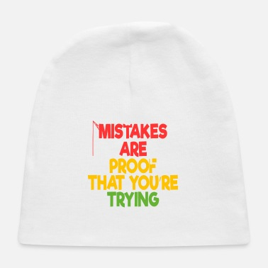 Proof Proof Tee Saying Mistakes Are Proof That You're - Baby Cap