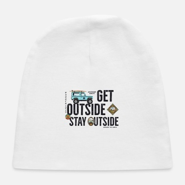 Outside get outside, stay outside - Baby Cap