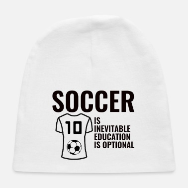 Semifinals SOCCER IS INEVITABLE EDUCATION IS OPTIONAL - Baby Cap
