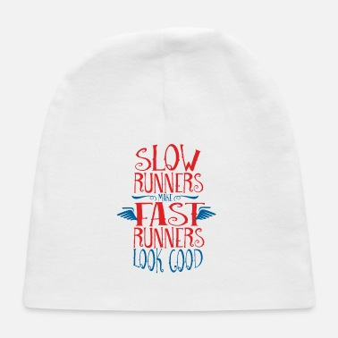 Slow Runner Slow Runners Make Fast Runners L - Baby Cap