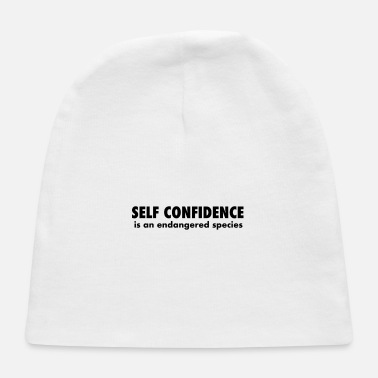 Self-confidence Self confidence is an endangered species - Baby Cap