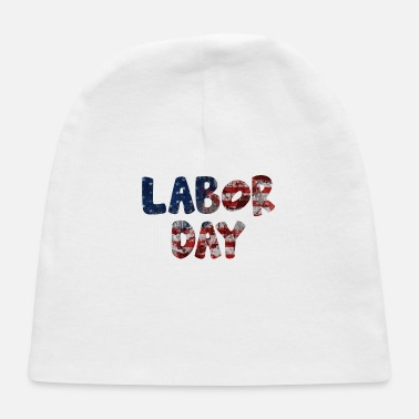 Labor Labor Day - Baby Cap