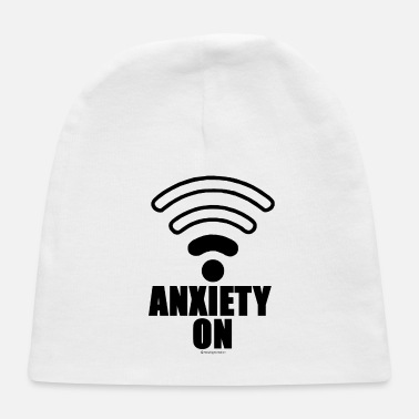 Anxiety Anxiety on - Baby Cap