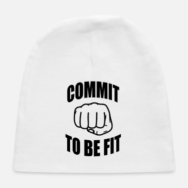 Fitness Commit to be fit - Fitness - Baby Cap