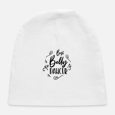 Belly Dancing Belly Dancer Bellies Hobby Belly Dance - Baby Cap