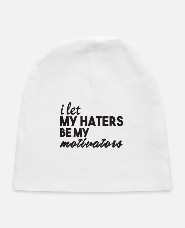 Quote Baby Hats - I Let My Haters Be My Motivators - Baby Cap white