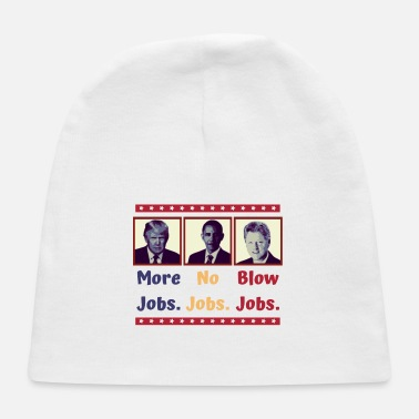 Job More Jobs - No Jobs - Blow Jobs - Baby Cap
