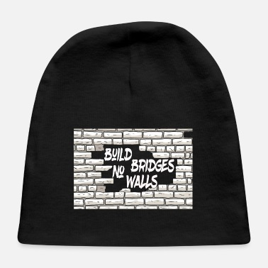 Build no Bridges walls - Baby Cap