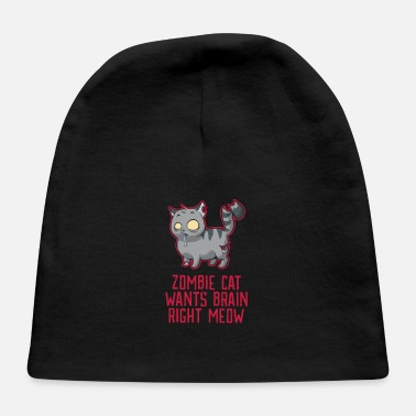 Disgusting Funny Zombie Cat - wants your brain right meaw - Baby Cap