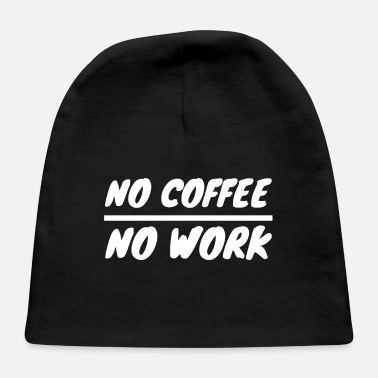 Coffee coffee - No coffee - Baby Cap