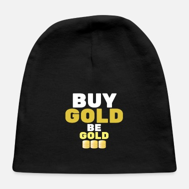 Gold Buy Gold - Be Gold | Gold Coin Investment - Baby Cap