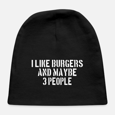 Burger HAMBURGER I like Burgers and maybe 3 people - Baby Cap