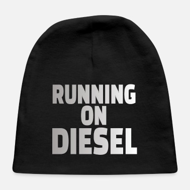 Diesel DIESEL MECHANIC / TRUCKER: Running on Diesel - Baby Cap
