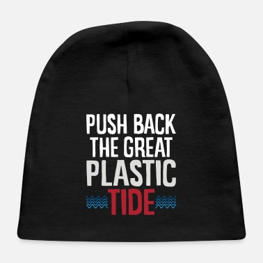 Marine Save the Ocean Push Back the Great Plastic Tides - Baby Cap