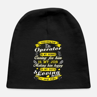 dfb90d4f6 Missing My Heavy Equipment Operator T-Shirts - Baby Cap