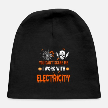 Electricity Electricity I Work With Electricity - Baby Cap