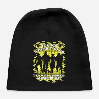 Miscellaneous The wizard of Oz – It's who you meet along the w - Baby Cap