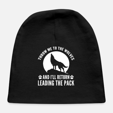 Throw me to the wolves meaningful quote - Baby Cap