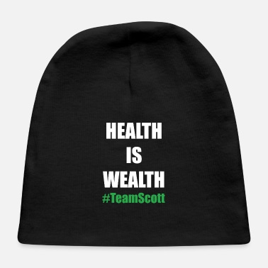Wealth Team Scott Health Is Wealth - Baby Cap