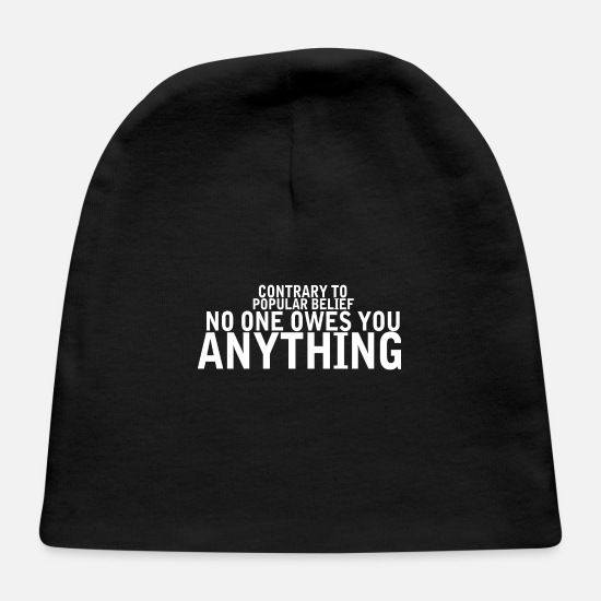 Wife Baby Caps - Contrary To Popular Belief No One Owes You Anythi - Baby Cap black