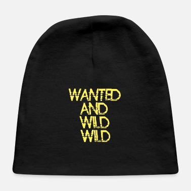 Wild wanted and wild wild - Baby Cap