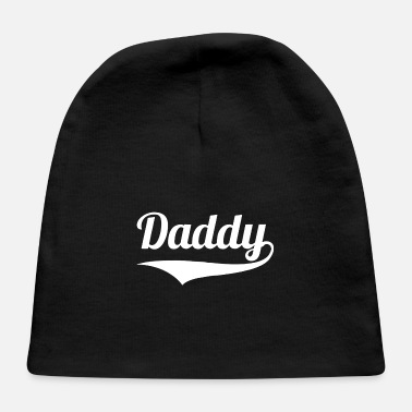 Since Daddy Since - Baby Cap