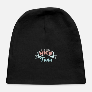 Siblings Twins I'm the nice Twin Funny Gift Idea - Baby Cap
