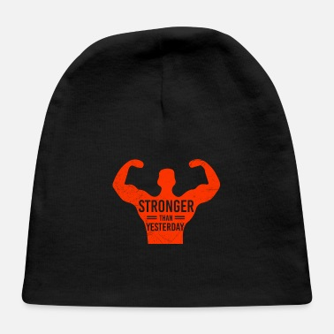 Lifting Funny Gym Stronger than yesterday Funny Gift Idea - Baby Cap