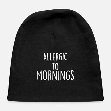 Allergic To Morning - Baby Cap