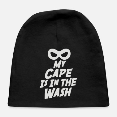 Cape My Cape is in the Wash - Baby Cap