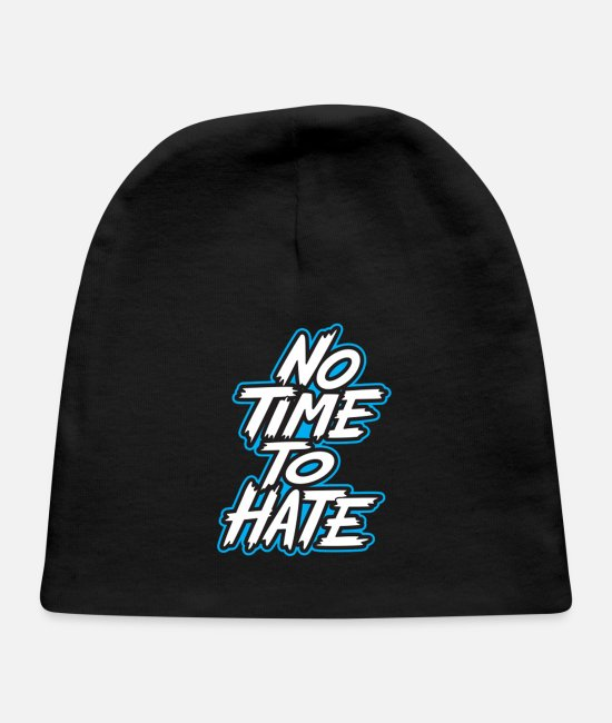 Design Urban Printing Baby Hats - no time to hate - Baby Cap black