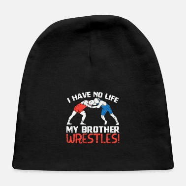 Fist I Have No Life My Brother Wrestles - Baby Cap