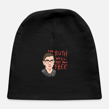 The Ruth Will Set You Free RBG The Ruth Will Set You Free - Baby Cap