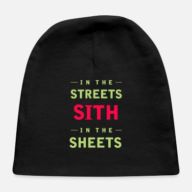 Sheet In the streets sith in the sheets - Baby Cap