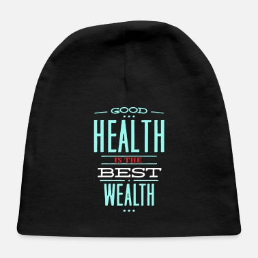 Wealth Health is the best wealth - Baby Cap