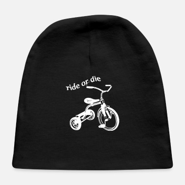 Ride or Die Tricycle - Baby Cap