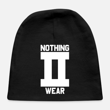 Wear Nothing to Wear - Baby Cap