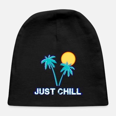 Chill Just chill - Baby Cap