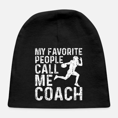 Foot My Favorite People Call Me Coach - Football - Baby Cap