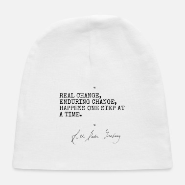 Real change enduring change happens one step at a - Baby Cap