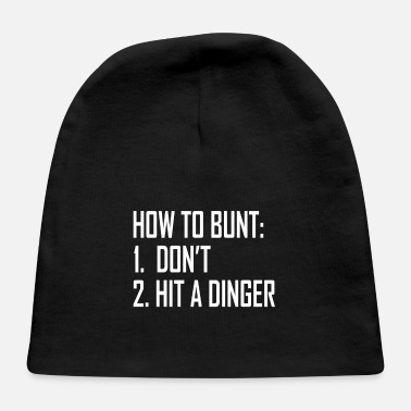 Baseball Tee How To Bunt Don'T Hit A Dinger Funny - Baby Cap