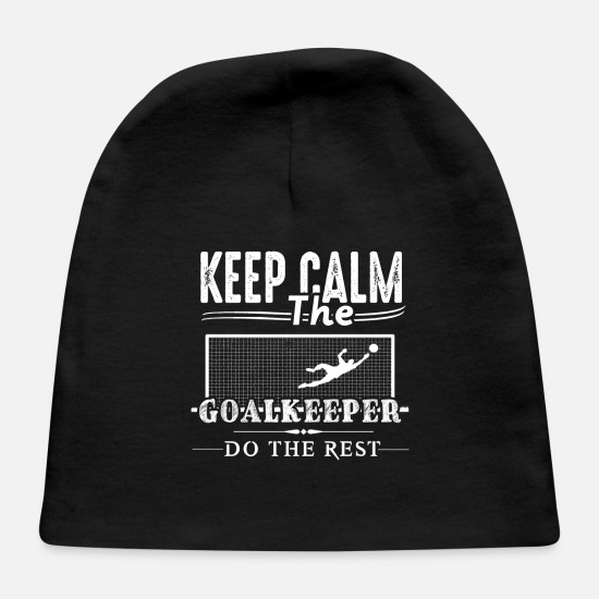 Goalkeeper Baby Caps - Goalkeeper Do The Rest Shirt - Baby Cap black