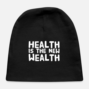 Wealth Health is the new wealth - Baby Cap