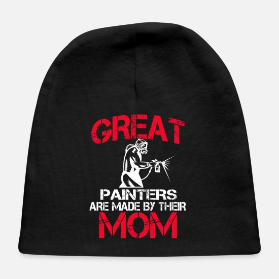 Painter Baby Caps - Great Painters Are Made By Their Mom - Baby Cap black