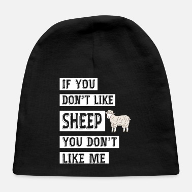 If You Don't Like Sheep, You Don't Like Me - Baby Cap