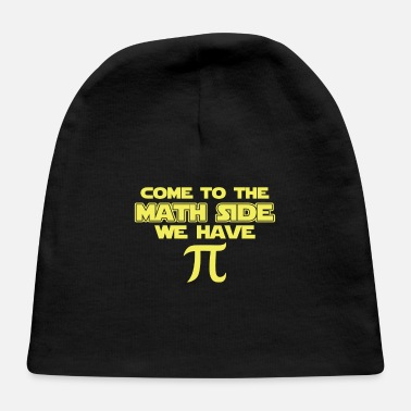 Come To The Math Side Pie Day COME TO THE MATH SIDE - Baby Cap