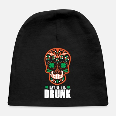 Day St. Patrick's Day Sugar Skull Day Of The Drunk - Baby Cap